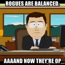 south park aand it's gone - Rogues are balanced. aaaand now they're op