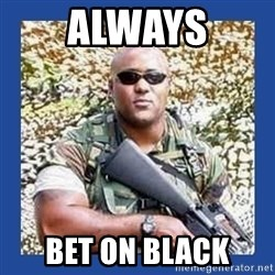 chocolate rambo - always bet on black