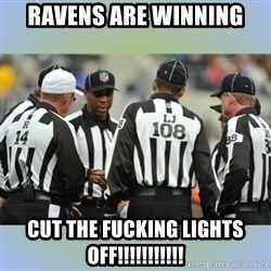 NFL Ref Meeting - RAVENS ARE WINNING CUT THE FUCKING LIGHTS OFF!!!!!!!!!!!