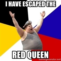 Patriot - I HAVE ESCAPED THE  RED QUEEN