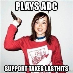 Crazy Girlfriend Ellen - Plays ADC Support takes lasthits