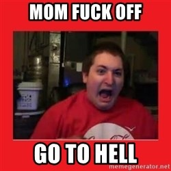 Disgruntled Joseph - Mom Fuck off go to hell
