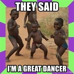 african kids dancing - THEY SAID I'M A GREAT DANCER