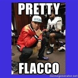 PAY FLACCO - PRETTY  FLACCO