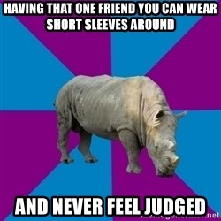 Recovery Rhino - having that one friend you can wear short sleeves around and never feel judged