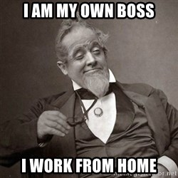 1889 [10] guy - I AM MY OWN BOSS I WORK FROM HOME