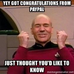 Jean Luc Picard Full of Win - No Text - yey got congratulations from paypal Just thought you'd like to know
