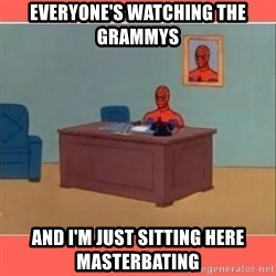 Masturbating Spider-Man - EVERYONE'S WATCHING THE GRAMMYS AND I'M JUST SITTING HERE MASTERBATING