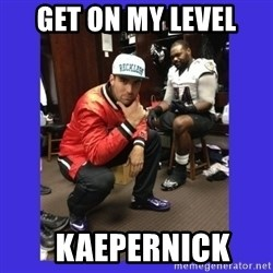 PAY FLACCO - GET ON MY LEVEL    KAEPERNICK