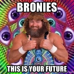 PSYLOL - bronies this is your future