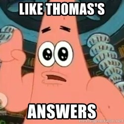 Patrick Says - like thomas's Answers