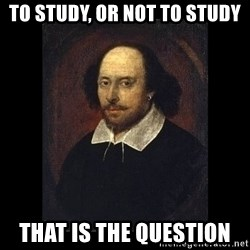William Shakespeare - to study, or not to study That is the question