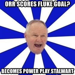 Crafty Randy - ORR Scores fluke goal? becomes power play stalwart