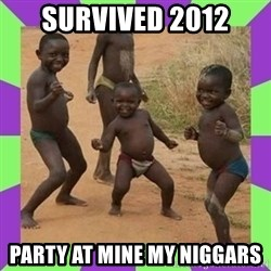 african kids dancing - SURVIVED 2012 PARTY AT MINE MY NIGGARS