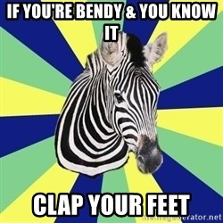 EDS Zebra - if you're bendy & you know it clap your feet