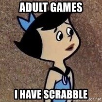 Gullible Betty  - adult games i have scrabble