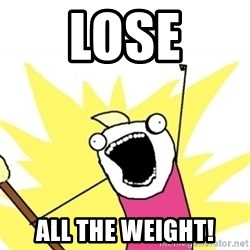 Hyperbole - Lose ALL THE WEIGHT!