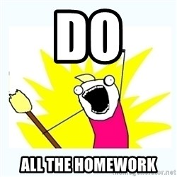 All the things - Do all the homework