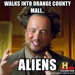 Alien guy - Walks into orange county mall.. aliens