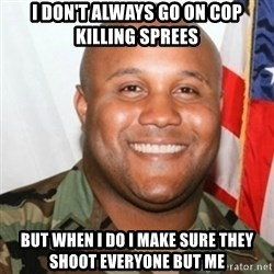 Christopher Dorner - i don't always go on cop killing sprees but when i do i make sure they shoot everyone but me
