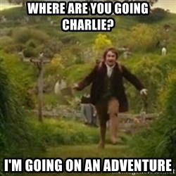 Biblo - Where are you going charlie? I'm going on an adventure