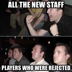 Reaction Guys - all the new staff players who were rejected