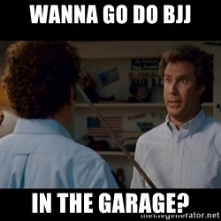 Step Brothers Best friends - Wanna go do BJJ in the garage?