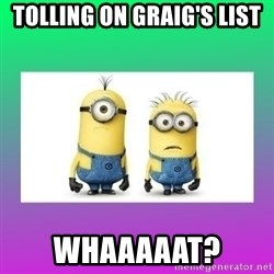 The Minions Speak - Tolling on Graig's List Whaaaaat?