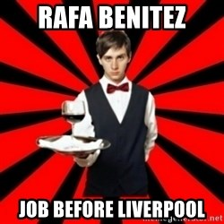 typical_off - Rafa Benitez JOb before liverpool