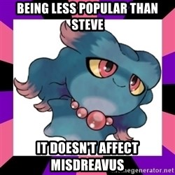 It Doesn't Affect Misdreavus - Being less popular than steve It Doesn't Affect Misdreavus
