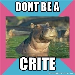 Skeptical hippo - dont be a crite
