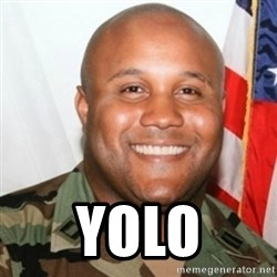 Christopher Dorner -  YOLO
