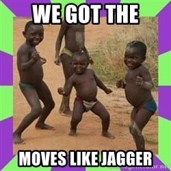 african kids dancing - WE GOT THE MOVES LIKE JAGGER