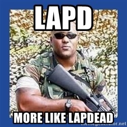 chocolate rambo - LAPD MORE LIKE LAPDEAD
