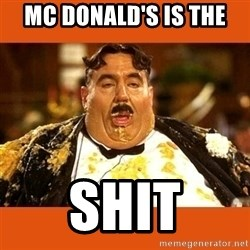 Fat Guy - MC DONALD'S IS THE SHIT