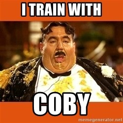 Fat Guy - I TRAIN WITH COBY