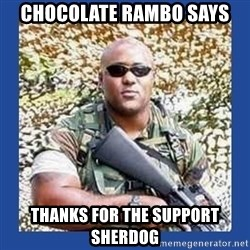 chocolate rambo - chocolate rambo says Thanks for the support sherdog