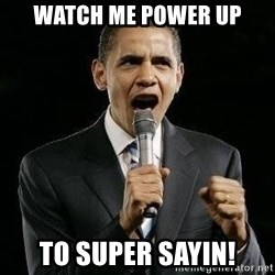 Expressive Obama - watch me power up to super sayin!