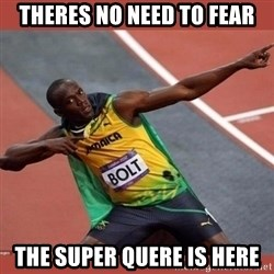 USAIN BOLT POINTING - theres no need to fear the super quere is here
