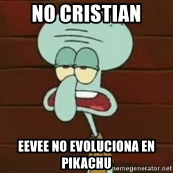 no patrick mayonnaise is not an instrument - no cristian eevee no evoluciona en pikachu