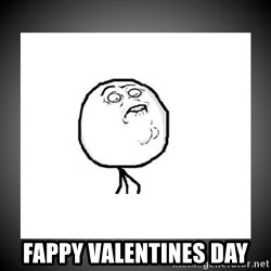 youfaptoomuch -  Fappy Valentines day