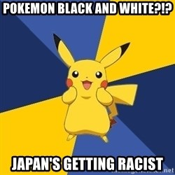 Pokemon Logic  - Pokemon Black and White?!? Japan's getting racist