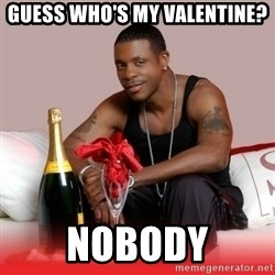 Keith Sweat - Guess who's my valentine? Nobody