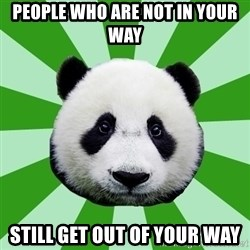 Dyspraxic Panda - people who are not in your way still get out of your way