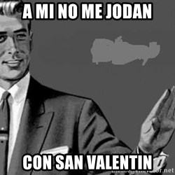 Correction Man  - A mi no me jodan con san valentin