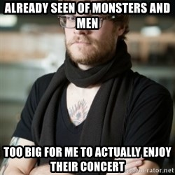 hipster Barista - Already seen Of Monsters and Men too big for me to actually enjoy their concert