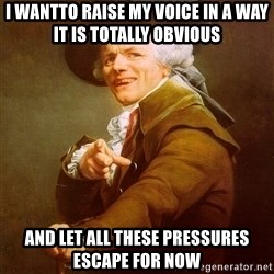 Joseph Ducreux - I wantto raise my voice in a way it is totally obvious and let all these pressures escape for now