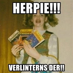 Goosebumps Girl Sings - HERPIE!!!     VERLiNTERNS DER!!