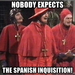 Nobody Expects - nobody expects the spanish inquisition!