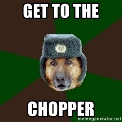 army-dog - GET TO THE  CHOPPER